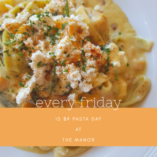 Every Friday is $9 Pasta Day/Night at The Manor